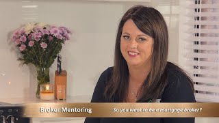Broker Mentoring - So you want to be a Mortgage Broker?