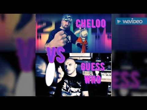Cheloo vs guess who diss