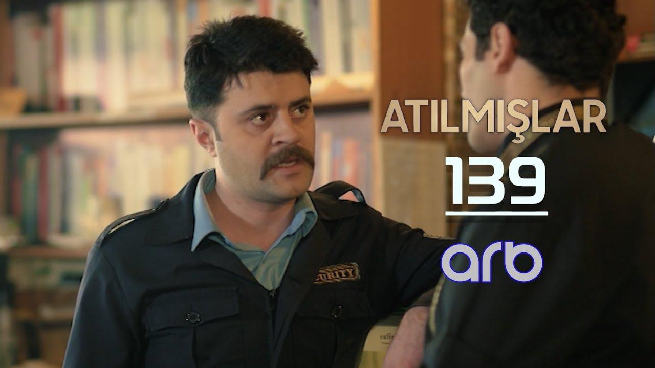 Atılmışlar (139-cu bölüm) - TAM HİSSƏ
