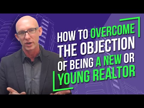 How to Overcome the Objection of Being a New or Young Realtor - Kevin Ward