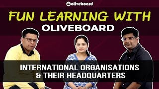 International Organisations & Headquarters   Fun Learning With Oliveboard
