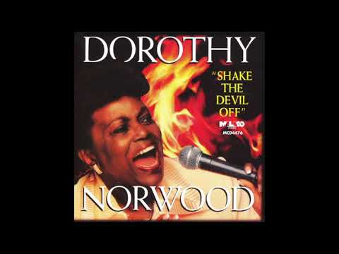 He brought me out- Dorothy Norwood