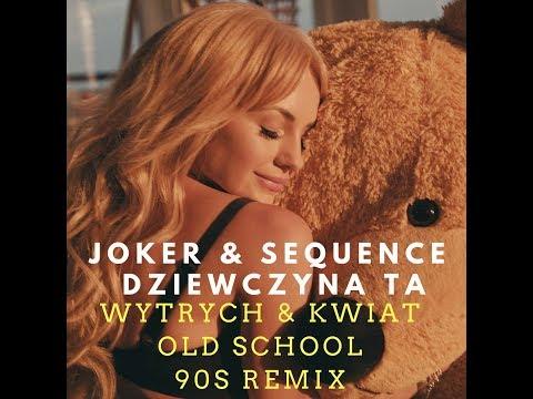 Joker & Sequence-Dziewczyna ta ( Wytrych & Kwiat Oldschool 90s Remix)