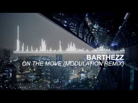 House Barthezz  On The Move Modulation Remix