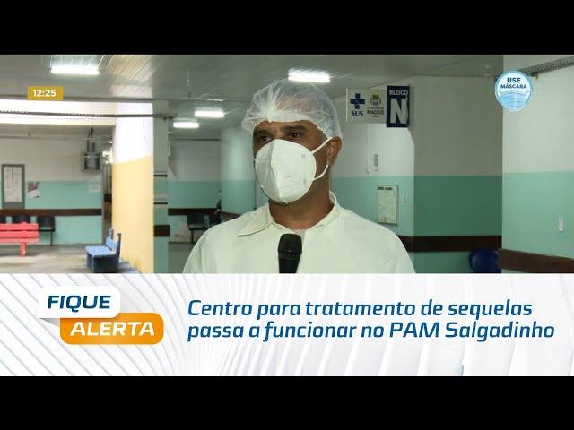 Centro para tratamento de sequelas passa a funcionar no PAM Salgadinho