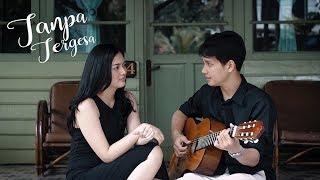Juicy Luicy Tanpa Tergesa Anisa Fajar Feat Risa Ismael Cover