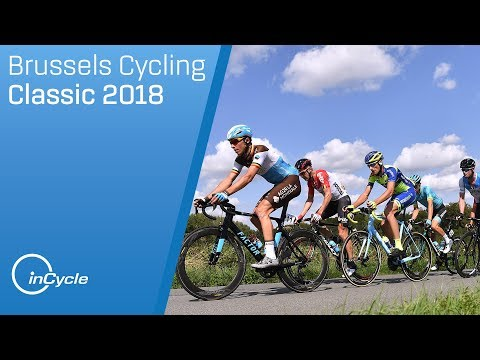 Brussels Cycling Classic 2018 Highlights   inCycle