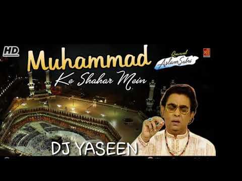Mohammad ke shar me & haseen ke nana dj remix qawwali mix
