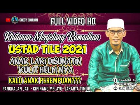 Ustad Tile 2021 Ceramah Lucu Full HD - Khitanan Sebelum Ramadhan 1442 H