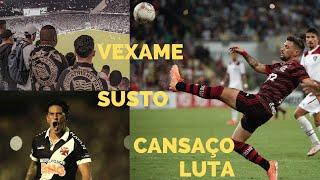 Que vexame do Corinthians!  Que 1° tempo (só) do Flamengo! Que raça do Flu! Que susto do Vasco!