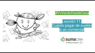 Lección 11: Cuánto pagar de sueldo  a un comercial #YoVendoDesdeCasa