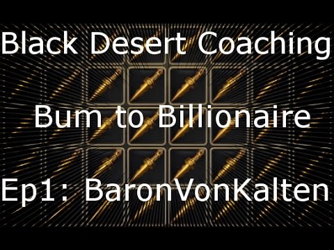 Episode 1 Bum to Billionaire: BaronVonKalten - Black Desert Online