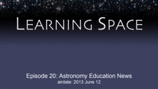 Learning Space Ep. 20: Astronomy Education News