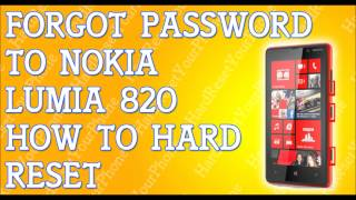 Forgot Password Lumia 820 How To Hard Reset Nokia