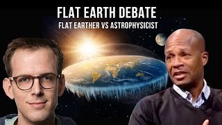 (Flat Earth Debate) Flat Earther vs Astrophysicist