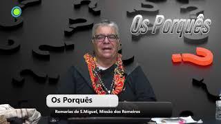 Os Porquês - As Romarias de S Miguel, Missão dos Romeiros - Rui Melo