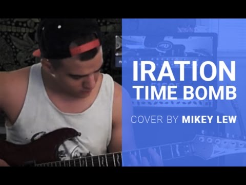 Iration Time Bomb Mikey Lew Cover Youtube
