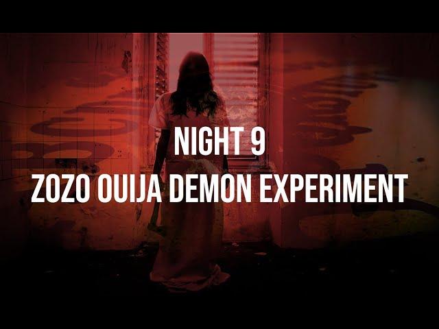 NIGHT 9 : OUIJA BOARD GONE WRONG (ZoZo DEMON CAUGHT ON TAPE)