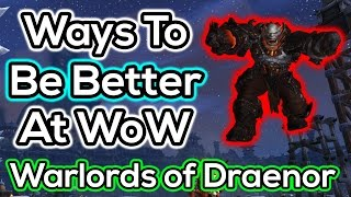 25 Ways To Be Better At World of Warcraft