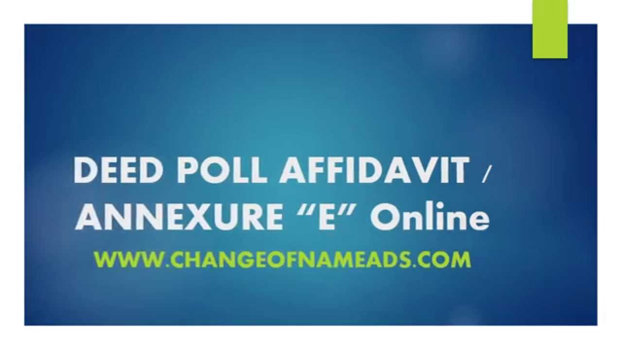 Deed poll affidavit annexure e online youtube falaconquin