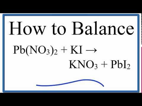 How To Balance Pb(NO3)2 + KI = KNO3 + PbI2