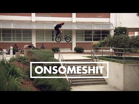 "BMX - ONSOMESHIT ""ON EVERYTHING"" DILLON LLOYD"