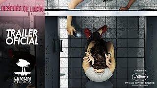 """""""Después de Lucía"""" Trailer Oficial HD"""