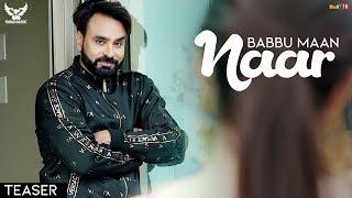 Babbu Maan Naar | Teaser | Ik C Pagal | Latest Punjabi Songs 2018