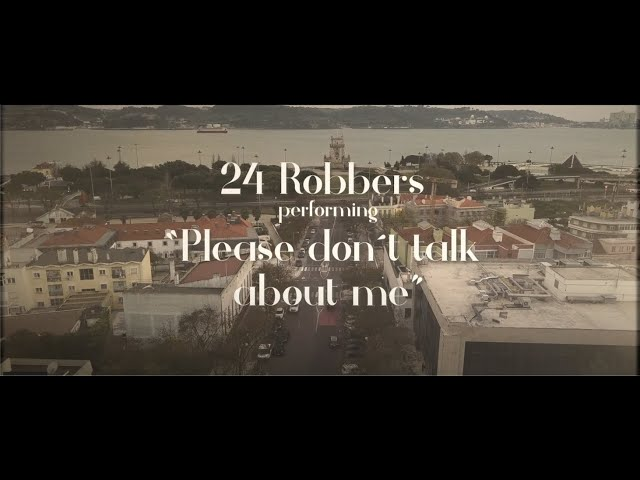24 Robbers  Please don´t talk about me