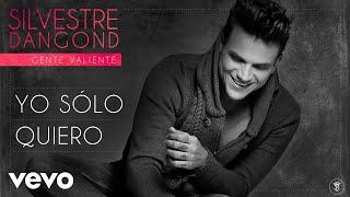 Silvestre Dangond - Yo Sólo Quiero (Audio)