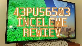 EFSANE FİYAT PERORMANS ÜRÜNÜ 4K TV PHILIPS 43PUS6503 DETAYLI İNCELEME ! BEST TV 43PUS6503 REVIEW !