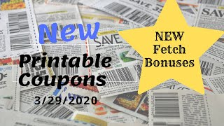 Printable Coupons 3/29/2020 New Fetch Rewards Bonuses!