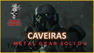COMO MATAR OS CAVEIRAS | METAL GEAR SOLID V