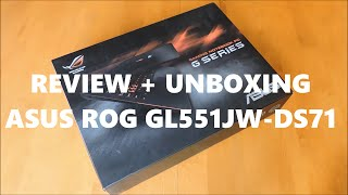 REVIEW + UNBOXING Asus ROG GL551JW-DS71