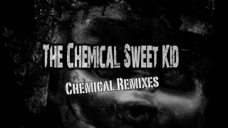 The Chemical Sweet Kid - Chemical Remixes