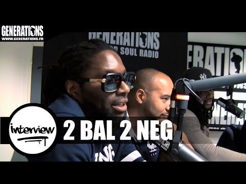 2 Bal 2 Neg - Interview (Live des studios de Generations)