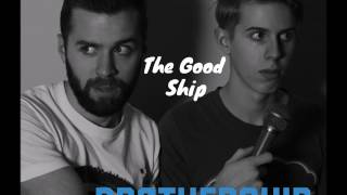 The Good Ship Brothership Ep. 2 - Embrace Of The Serpent & Skeleton Tree