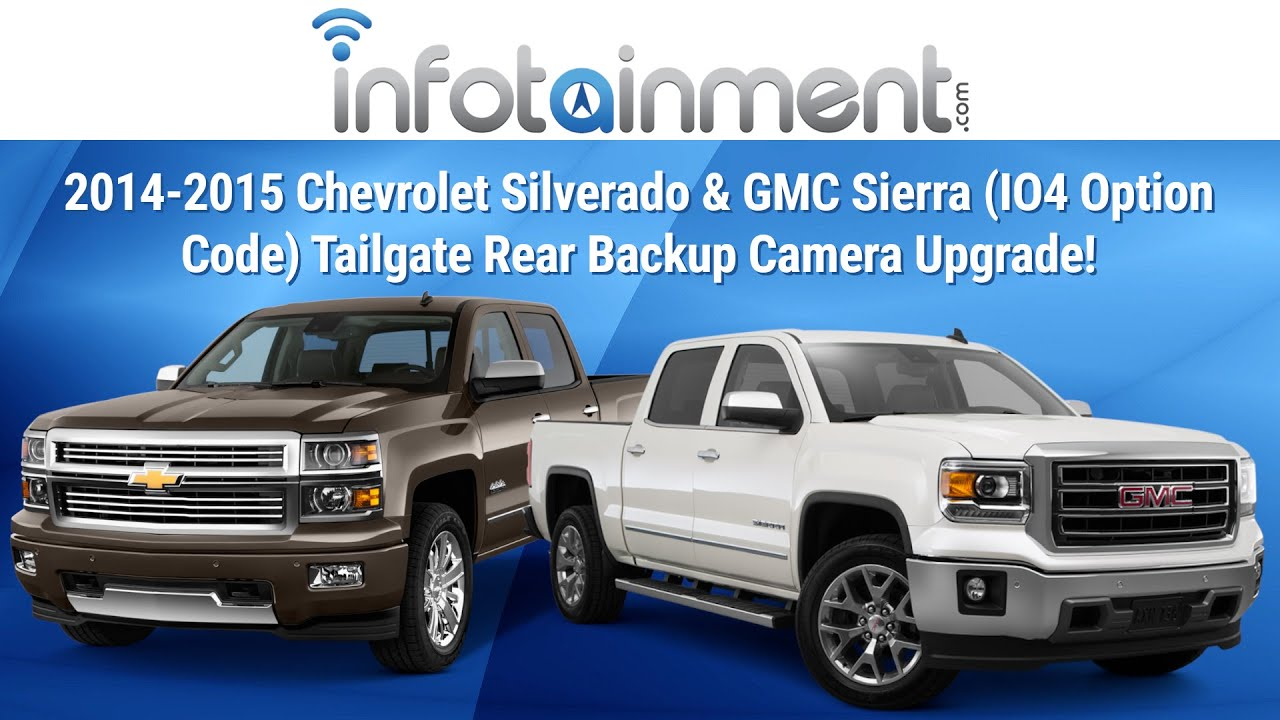 2014 2015 chevrolet silverado gmc sierra io4 option code tailgate rear backup camera upgrade  [ 1280 x 720 Pixel ]
