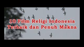 Video 10 Film Religi Indonesia Terbaik dan Penuh Makna #MySharing download MP3, 3GP, MP4, WEBM, AVI, FLV Oktober 2018
