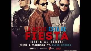 La Noche Esta De Fiesta(Letra) J King  Maximan Ft Elvis Crespo (Original)