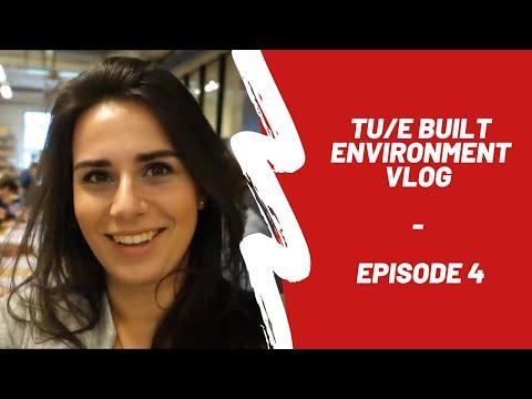 TU/e Built Environment VLOG #4