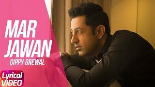 Latest Punjabi Song 2017 | Marjawan | Lyrical Video | Gippy Grewal | Mahi Gill | Jatinder Shah