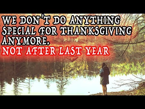 """Thanksgiving Horror Story - """"We Don't Do Anything Special For Thanksgiving Anymore."""""""