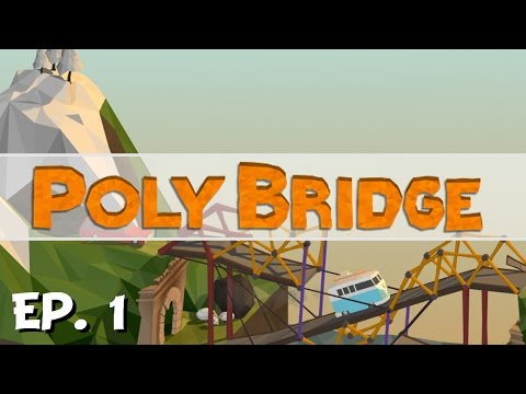 Poly Bridge - Ep. 1 - Bridge Building Beginnings! - Let's Play - Preview