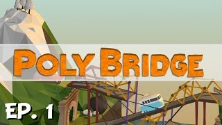 Poly Bridge - Ep. 1 - Bridge Building Beginnings! - Let's Play - Preview