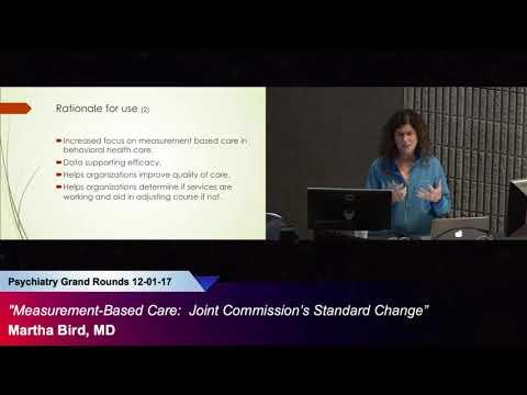 """Measurement-Based Care:  Joint Commission's Standard Change"" Martha Bird, MD"