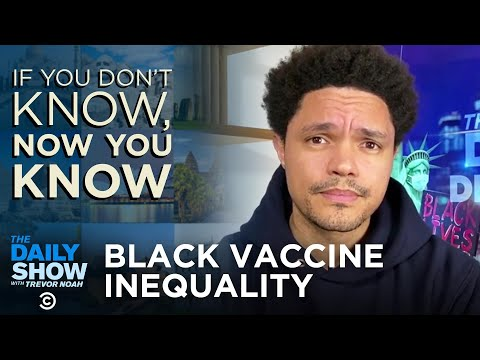 Black Vaccine Inequality - If You Don't Know, Now You Know | The Daily Social Distancing Show