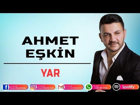 AHMET EŞKİN - YAR