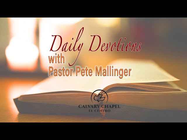 Daily Devotion with Pastor Pete - October 22, 2020