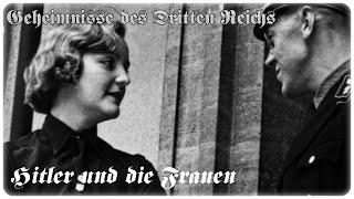 Geheimnisse des Dritten Reichs - Hitler und die Frauen [DOKU][HD]